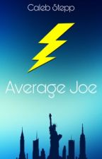 Average Joe by caleb_stepp2018