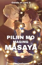 Piliin Mo Maging Masaya (COL II) (Bxb) by Iamjaelopez