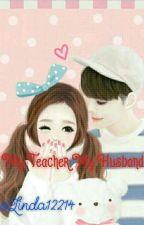 My Teacher My husband by linda12214