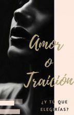 Amor o traición (PAUSADA) by ateneastones