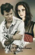 For You I'll Be Superhuman (Editing Slowly) by 1Directioner13
