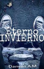 Eterno Invierno© #E1 by -BR0K3N_
