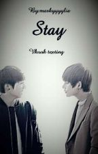 Stay  - BTS Vkook texting by markyyyyliatheentita