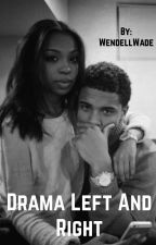 Drama left and right|#Watty's2016 by WendellWade