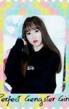 Perfect GengsTer Girl by TasyaAurel483