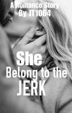 She Belong To The JERK by JT1064