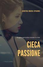 Cieca passione by GinevraSpagnol