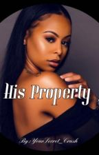His Property by YourSecret_Crush