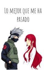 Lo mejor que me ha pasado (Kakashi y tú)[Pausada] by lisettedct