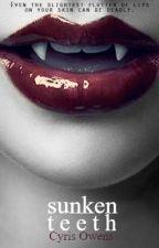 Sunken Teeth 💋 by Cyclo-Delirium
