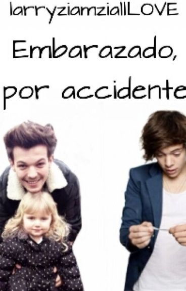 embarazado, por accidente ( larry stylinson )