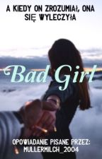 Bad Girl  by Mullermilch_2004