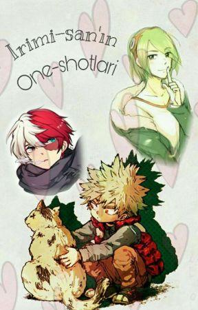 İrimi-san'ın One Shotları by MyChaton
