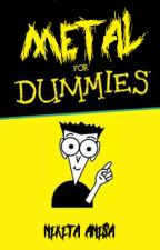 Metal for Dummies by NikitaNikita6