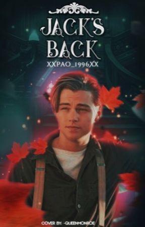Jack's Back [Jack Dawson] by xXPao_1996Xx