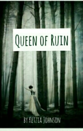 Queen of Ruin by BrokenDreamer16