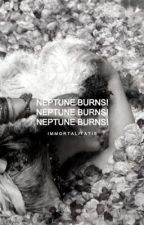 NEPTUNE BURNS by glass_shatters