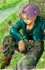 me enamore de la hija de goku (Trunks Y Tu)  by dayra-shadow