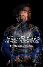 All Theirs (Erik Killmonger) by OutsiderBaddie