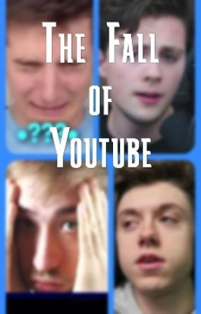 The Fall of Youtube - What Happened To Corl - Wattpad