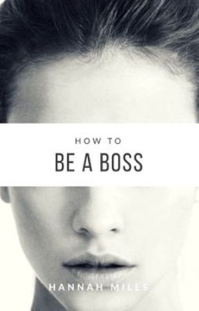 How to: Be a Boss by miles_xox