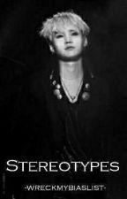 Stereotypes [Min Yoongi]  by -wreckmybiaslist-