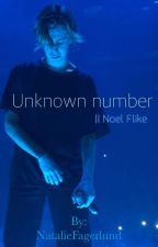 Unknown number || Noel Flike by NatalieFagerlund