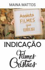 Indicação - Filmes Cristãos by Mainamattos