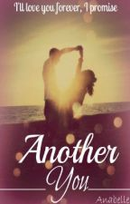 Another You ( Sequel to I Should Have Kissed You) by AnabelleRomano123
