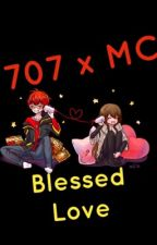 Blessed Love [A 707 x MC Story] by Wolfie-Sama11
