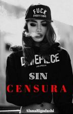 Sin Censura  by AlanaRigodashi