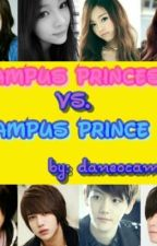 Campus Royalties: Princess Vs. Prince (Clash Vs. Love) by daneocampo-18