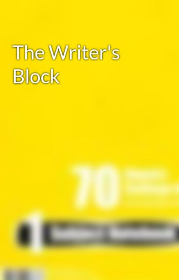 The Writer's Block by JeffLWallace