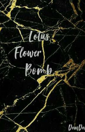 Lotus flower bomb foolish wattpad lotus flower bomb mightylinksfo