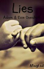 Lies-- Oneshot for the Adam and Evie Contest by xWinterFallzx3! :D by MagLady