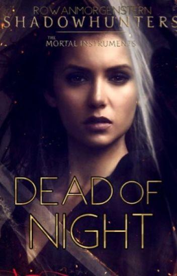 Dead Of Night (Jace Wayland  Fanfiction)