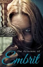 **ON HOLD** The Princess of Embrit by p_dub__