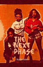 The Next Phase by Dwade03
