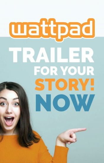I will create a WATTPAD TRAILER for your book / story