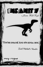Insanity | a Jurassic World Fanfic & Zach Mitchell X Reader by Xxrogue_onexX