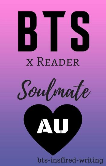 BTS x Reader Soulmate AUs - bts-insfired-writing - Wattpad