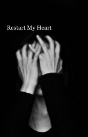 Restart My Heart by crownedshook
