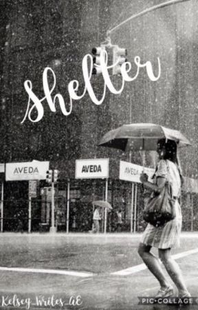 Shelter by Kelsey_Writes_AE