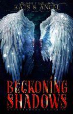 Beckoning Shadows by KatsandAngel