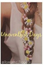 Uneventful Days by Romantic_Tragedy