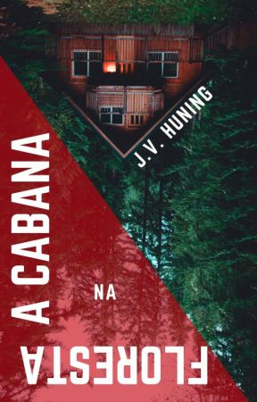 A Cabana na Floresta by JVHuning