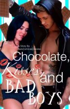 Chocolate, Kisses, and Bad Boys by ZombieliciousXIII