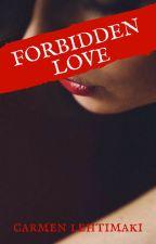 Forbidden Love by ADreamersWriter