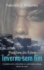 Portões do Éden - Inverno sem fim #CUMR1 by Aramestes