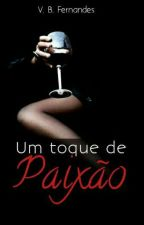 Um Toque de Paixão  by Vitoriabento9
